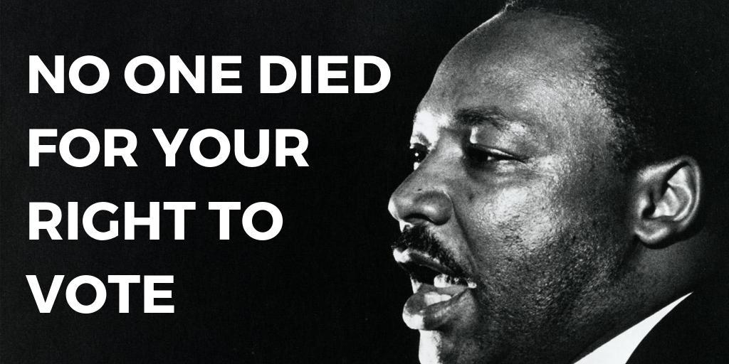 No One Died For Your Right To Vote 1